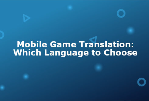 Mobile Game Translation: Which Language to Choose