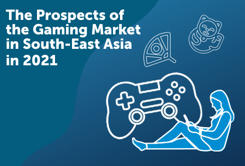The Prospects of the Gaming Market in South-East Asia in 2021